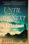 Until the Next Time - Kevin Fox