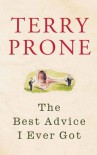 The Best Advice I Ever Got - Terry Prone
