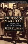 Thurgood Marshall: American Revolutionary - Juan Williams