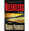 Relentless  - Robin Parrish