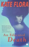 An Educated Death - Kate Flora