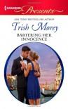 Bartering Her Innocence (Harlequin Presents) - Trish Morey