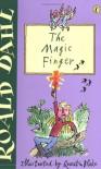 Doigt Magique - Roald Dahl, Henri Galeron