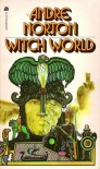 Witch World (Witch World : Estcarp Cycle No. 1) - Andre Norton