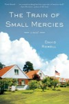 The Train of Small Mercies - David Rowell