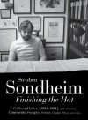 Finishing the Hat: The Collected Lyrics of Stephen Sondheim (Volume 1) with attendant comments, principles, heresies, grudges, whines and anecdotes - Stephen Sondheim