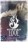Street Love. Für immer die deine - Laini Otis, Cat Dylan