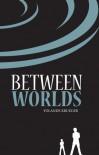 Between Worlds - Yolande Krueger