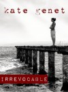 Irrevocable - Kate Genet