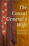 The Consul General's Wife - Aliefka Bijlsma