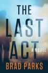 The Last Act - Brad Parks