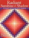 Radiant Sunshine & Shadow: 23 Quilts with Nine-Patch Sparkle - Helen Frost, Catherine Skow