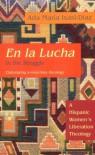 En La Lucha = In The Struggle: A Hispanic Women's Liberation Theology - Ada Maria Isasi-Diaz, Ada María Isasi-Díaz, Ada María Isasi-Díaz