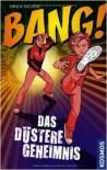 BANG! Das düstere Geheimnis - Ninuk Niduoh, Simone Veenstra, Carsten Odenthal, Torsten Odenthal
