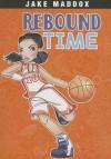 Rebound Time (Jake Maddox) - Jake Maddox, Katie Wood