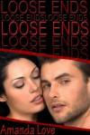 Loose Ends - Amanda Love