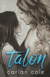 Talon (Ashes & Embers) (Volume 4) - Carian Cole