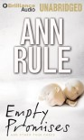 Empty Promises: And Other True Cases (Ann Rule's Crime Files) - Ann Rule, Laural Merlington