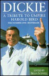 Dickie: A Tribute To Umpire Dickie Bird - Brian Scovell