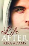 Life After - Kira Adams