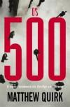 Os 500 - Matthew Quirk, Raquel Dutra Lopes