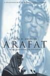 Arafat: From Defender to Dictator - Said K. Aburish