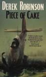 Piece Of Cake - Derek Robinson