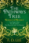 The Pathways Tree Books 1-3 Boxset : The Fairy's Tale, The Academy, The Princess and the Orrery - F. D. Lee