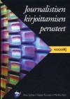 Journalistisen kirjoittamisen perusteet - Aino Suhola, Seppo Turunen, Markku Varis