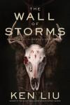 Wall of Storms - Ken Liu