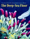 The Deep-Sea Floor - Sneed B. Collard III, Gregory C. Wenzel