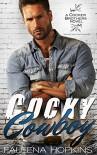 Cocky Cowboy: A Second Chance Romance (Cocker Brothers of Atlanta Book 3) - Faleena Hopkins