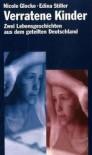 Verratene Kinder - Nicole Glocke, Edina Stiller