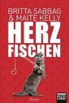 Herzfischen: Roman (Allgemeine Reihe. Bastei Lübbe Taschenbücher) - Britta Sabbag, Maite Kelly, Peter Frommann