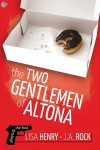 The Two Gentlemen of Altona - Lisa Henry, J.A. Rock