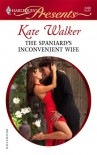 The Spaniard's Inconvenient Wife (Alcolar Family, #2) - Kate Walker