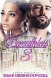Breathless 3: In Love With An Alpha Billionaire - Shani Greene-Dowdell