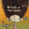 Orejas de mariposa / Butterfly Ears - Luisa Aguilar, Andre Neves