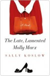 The Late, Lamented Molly Marx - Sally Koslow, Britta Mümmler
