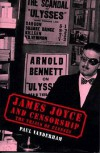 James Joyce and Censorship: The Trials of Ulysses - Paul Vanderham