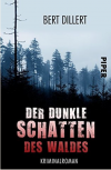 Der dunkle Schatten des Waldes: Kriminalroman - Bert Dillert