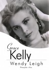 Grace Kelly - Wendy Leigh