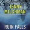 Ruin Falls: A Novel - Jenny Milchman, Cassandra Campbell