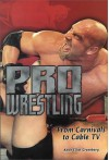 Pro Wrestling: From Carnivals to Cable TV (Lerner's Sports Legacy Series) - Keith Elliot Greenberg