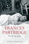 Frances Partridge: The Biography - Anne Chisholm