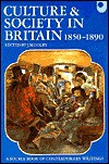 Culture and Society in Britain 1850-1890: A Source Book of Contemporary Writings - John M. Golby