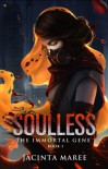 Soulless: The Immortal Gene #1 - Jacinta Maree