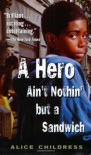 A Hero Ain't Nothin But a Sandwich - Alice Childress