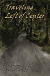 Traveling Left of Center and Other Stories - Nancy Christie