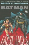 Batman: False Faces - Brian K. Vaughan,  Rick Burchett (Illustrator),  Scott McDaniel (Illustrator)